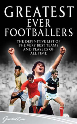 'Greatest Ever Footballers' by Headline publishers