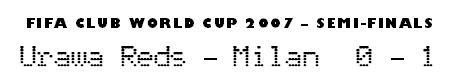 Club World Cup 2007 Semi-finals - Urawa 0-1 Milan