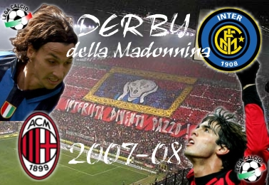 Inter Milan vs. AC Milan 2007-08 - The 'Derby della Madonnina' is Upon Us