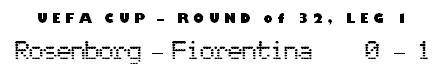 UEFA Cup - Round of 32, Leg 1 - Rosenborg 0-1 Fiorentina