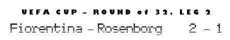 UEFA Cup - Round of 32, Leg 2 - Fiorentina 2-1 Rosenborg