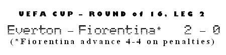 UEFA Cup - Round of 16, Leg 2 - Everton 2-0 Fiorentina (4-4 p.s.o.)
