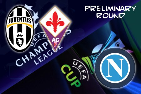 UEFA Champions League and UEFA Cup Preliminary Round - Juventus, Fiorentina, and Napoli
